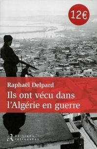 Ils ont vécu dans lAlgérie en guerre - Chronique dun paradis perdu.pdf