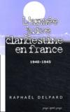 Raphaël Delpard - L'armée juive clandestine en France 1940-1945.