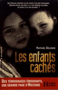 Raphaël Delpard - Les enfants cachés.