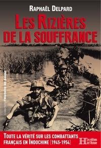Raphaël Delpard - Les rizières de la souffrance.
