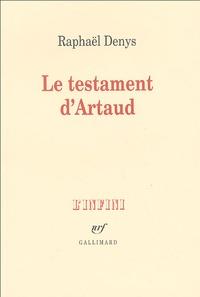 Raphaël Denys - Le testament d'Artaud.