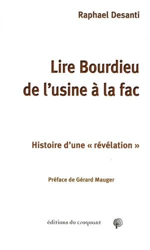 """Raphaël Desanti - Lire Bourdieu de l'usine à la fac - Histoire d'une """"révélation""""."""