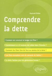 Raphaël Didier - Comprendre la dette.