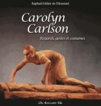 Raphaël-Didier de L'Hommel - Carolyn Carlson - Regards, gestes et costumes.