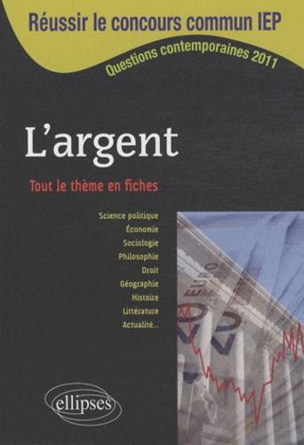 Raphaël Didier et Dominique Glaymann - L'argent - Tout le thème en fiches.