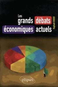 Raphaël Didier - Les grands débats économiques actuels.