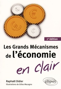 Raphaël Didier - Les grands mécanismes de l'économie en clair.