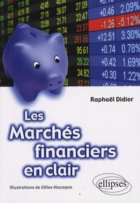 Raphaël Didier - Les marchés financiers en clair.