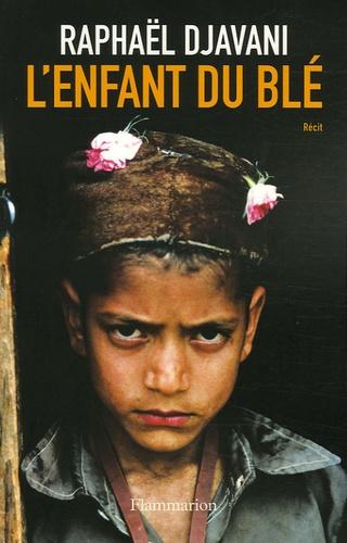 Raphaël Djavani - L'Enfant du blé.
