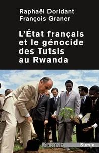 Raphaël Doridant et François Graner - L'Etat français et le génocide des Tutsis au Rwanda.
