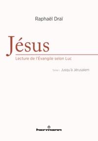 Jésus, lecture de lEvangile selon Luc - Tome 1, Jusquà Jérusalem.pdf