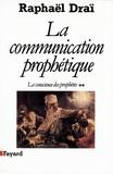 Raphaël Draï - La Communication prophétique - La conscience des prophètes.
