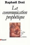 Raphaël Draï - La Communication prophétique - Le Dieu caché et sa révélation.