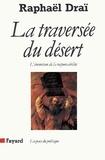 Raphaël Draï - La Traversée du désert - L'invention de la responsabilité.