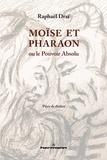 Raphaël Draï - Moïse et Pharaon - Ou le pouvoir absolu.