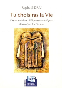 Raphaël Draï - Tu choisiras la vie - Commentaires bibliques-tanakhiques : Béréchith - La Genèse.