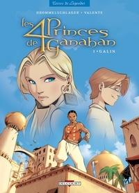 Raphaël Drommelschlager et Tony Valente - Les 4 Princes de Ganahan Tome 1 : Galin.