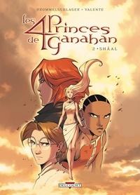Raphaël Drommelschlager et Tony Valente - Les 4 Princes de Ganahan Tome 2 : Shâal.