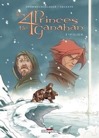 Raphaël Drommelschlager et Tony Valente - Les 4 Princes de Ganahan Tome 3 : Filien.