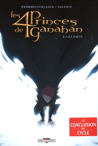 Raphaël Drommelschlager et Tony Valente - Les 4 Princes de Ganahan Tome 4 : Althis.