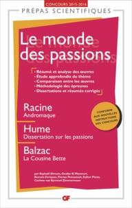 """Raphaël Ehrsam - Le monde des passions - Racine, """"Andromaque"""", Hume, """"Dissertation sur les passions"""", Balzac, """"La cousine Bette""""."""