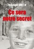 Raphaël Emeth - Ce sera notre secret.