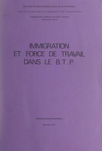 Raphaël-Emmanuel Verhaeren et  Comité d'organisation de reche - Immigration et force de travail dans le B.T.P..