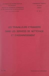 Raphaël-Emmanuel Verhaeren et  Commissariat Général du Plan - Les travailleurs étrangers dans les services de nettoyage et d'assainissement.