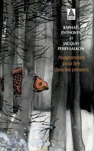 Raphaël Enthoven et Jacques Perry-Salkow - Anagrammes pour lire dans les pensées.