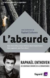 Raphaël Enthoven - L'absurde.