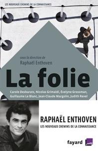 Raphaël Enthoven - La folie.