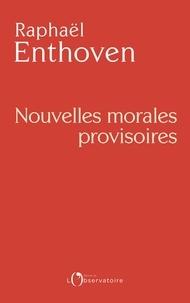 Télécharger le format pdf des ebooks (Nouvelles) Morales provisoires in French par Raphaël Enthoven