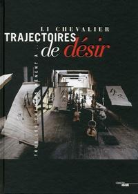 Raphaël Enthoven et Emmanuel Lincot - Trajectoires de désir - Li Chevalier.