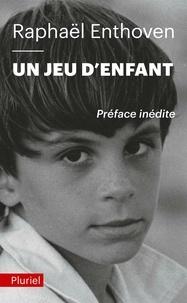 Raphaël Enthoven - Un jeu d'enfant.