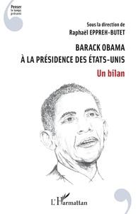 Raphaël Eppreh-Butet - Barack Obama à la présidence des Etats-Unis - Un bilan.
