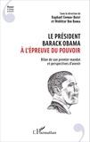 Raphaël Eppreh-Butet et Mokhtar Ben Barka - Le président Barack Obama à l'épreuve du pouvoir - Bilan de son premier mandat et perspectives d'avenir.