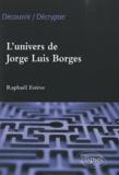 Raphaël Estève - L'univers de Jorge Luis Borges.