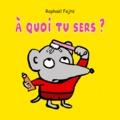 Raphaël Fejtö - A quoi tu sers ?.