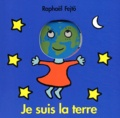 Raphaël Fejtö - Je suis la terre.