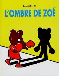 Raphaël Fejtö - L'ombre de Zoé.