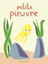 Raphaël Fejtö - Petite Pieuvre.
