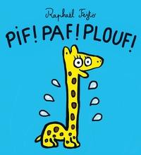 Raphaël Fejtö - Pif ! Paf ! Plouf !.