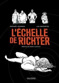 Raphaël Frydman et Luc Desportes - L'échelle de Richter.