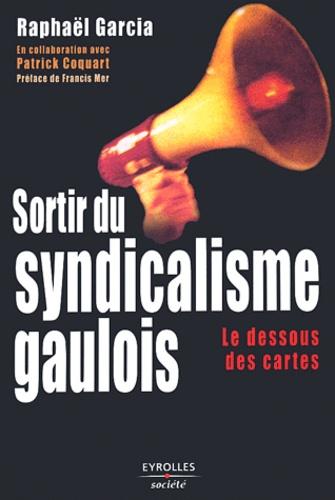 Raphaël Garcia et Patrick Coquart - Sortir du syndicalisme gaulois - Le dessous des cartes.