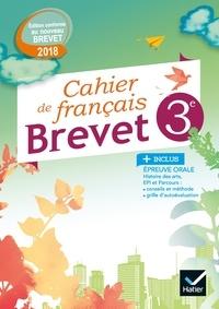 Raphaël Gaudin - Français 3e Cahier brevet - Exercices et méthodes.