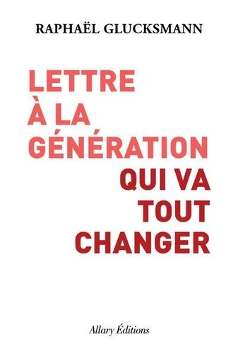 Lettre à la génération qui va tout changer