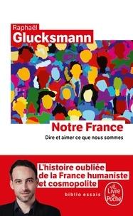 Notre France - Dire et aimer ce que nous sommes.pdf