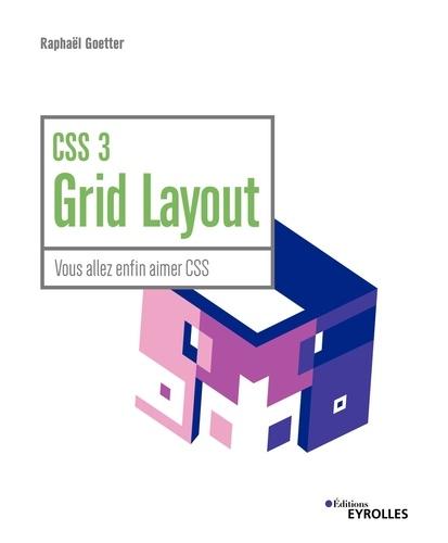 CSS 3 Grid Layout - Raphaël Goetter - 9782212383171 - 13,99 €