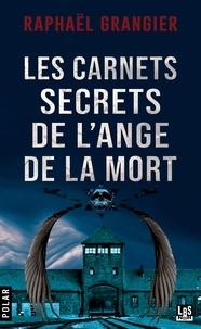 Raphaël Grangier - Les carnets secrets de l'ange de la mort.