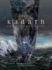 Raphaël Granier de Cassagnac et David Camus - Kadath - Le guide de la cité inconnue.